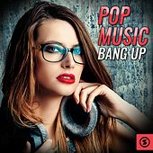 Pop Music Bang Up de Various Artists
