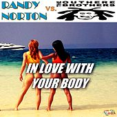 In Love with Your Body by Randy Norton