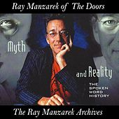 Myth and Reality: The Spoken Word History by Ray Manzarek