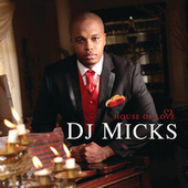 House Of Love by DJ Micks