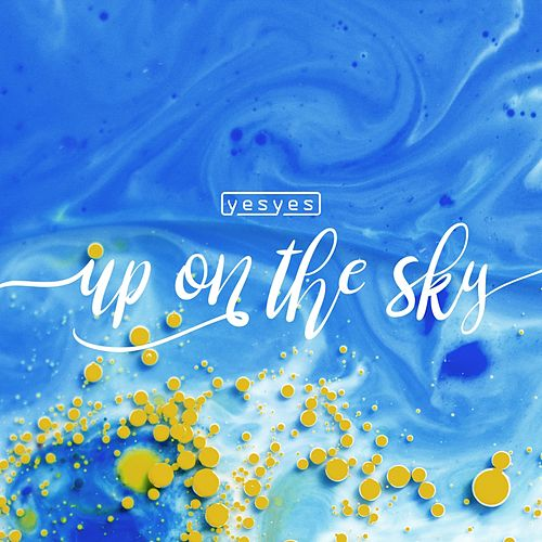 Up on the Sky by Los Yes Yes