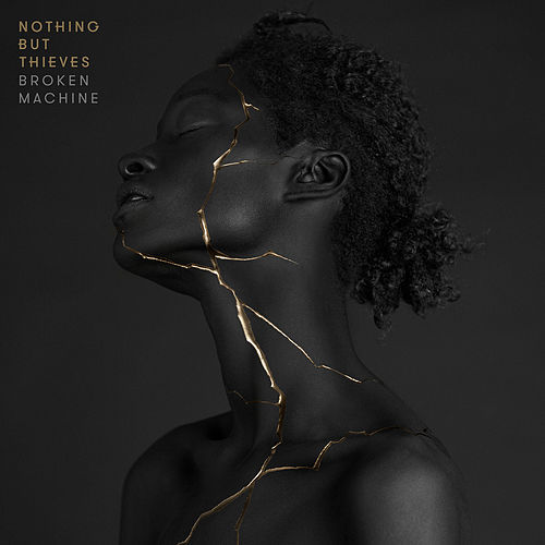 Broken Machine (Deluxe) by Nothing But Thieves