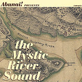 The Mystic River Sound by Abunai!