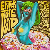 Enter the Void (From the Underground to the Outer Reaches, Unsigned & Unrivalled Music of Tomorrow) by Various Artists