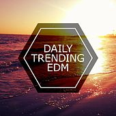 Daily Trending EDM by Various Artists