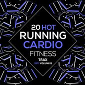 20 Hot Running Cardio Fitness Tracks 2017 Vol. 5 by Various Artists