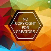 No Copyright For Creators by Various Artists