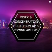 Work & Concentration Music From Up & Coming Artists by Various Artists