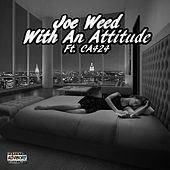 With an Attitude (feat. CA424) by Joe Weed