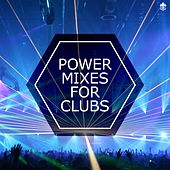 Power Mixes For Clubs by Various Artists