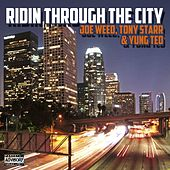 Ridin Through The City (feat. Tony Starr & Yung Ted) by Joe Weed