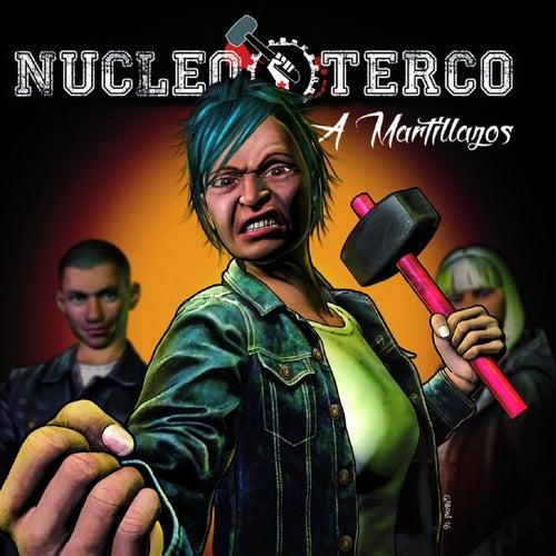 A Martillazos by Nucleo Terco