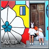 2U (feat. Adam Christopher) von Saxity