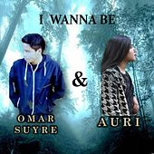 I Wanna Be (feat. Auri) by Omar Suyre
