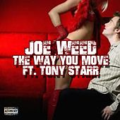 The Way You Move (feat. Tony Starr) by Joe Weed