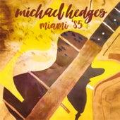 Miami '85 Deluxe Edition (includes 18 bonus tracks) de Michael Hedges