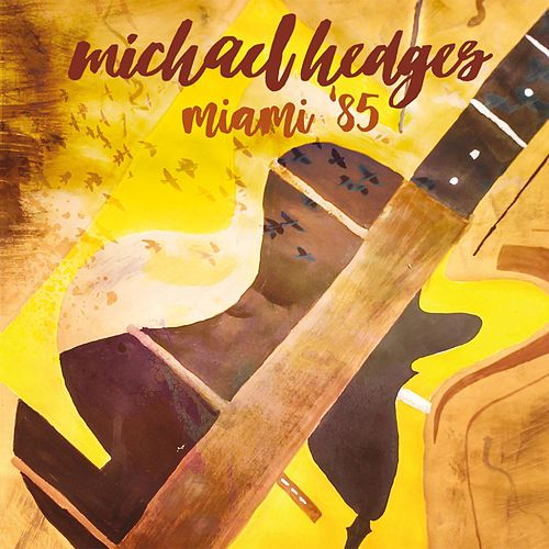 Miami '85 Deluxe Edition (includes 18 bonus tracks) de Michael Hedges
