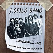 Homework... Live (Fillmore East, New York July 27th 1971) by J. Geils Band