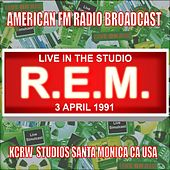 Live in the Studio - KCRW Studios 1991 von R.E.M.