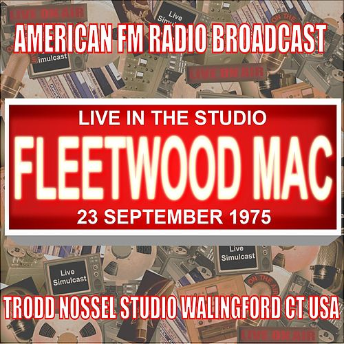 Live in the Studio - Trodd Nossel Studios 1975 de Fleetwood Mac