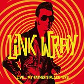 Live... My Father's Place 1979 by Link Wray