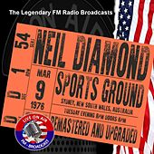 Legendary FM Broadcasts - Sports Ground, Sydney, Australia 9th March 1976 by Neil Diamond