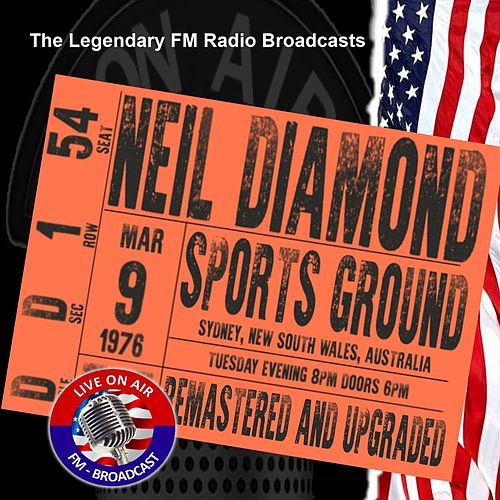 Legendary FM Broadcasts - Sports Ground, Sydney, Australia 9th March 1976 de Neil Diamond