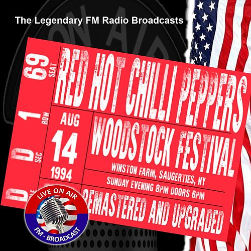 Legendary FM Broadcasts - Woodstock Festival, NY 14th August 1994 by Red Hot Chili Peppers