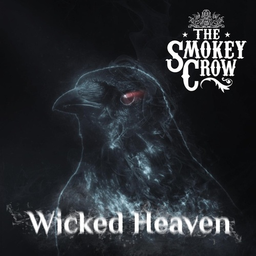 Wicked Heaven by The Smokey Crow