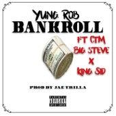 Bankroll (feat. CTM Big Steve & King Sid) de Yung Rob