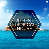 20 Best Tropical House by Various Artists
