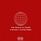 The World Is Yours (feat. Xavier Omär) von D'Shaun
