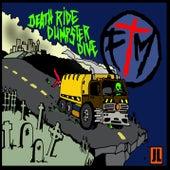 Death Ride Dumpster Dive von f*ck the Mainstream