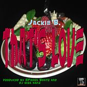 That's Love by Jackie B.