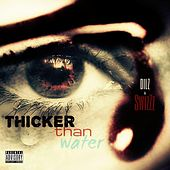 Thicker Than Water (feat. SwizZz) by Dilz