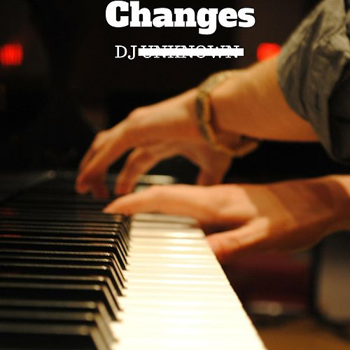 Changes by DJ Unknown