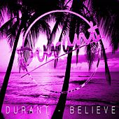 Believe by Durant
