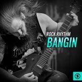 Rock Rhythm Bangin by Various Artists