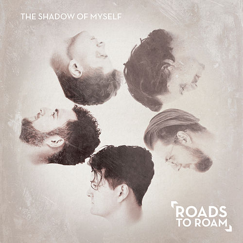 The Shadow of Myself by Roads To Roam