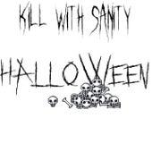 Halloween by The Kill
