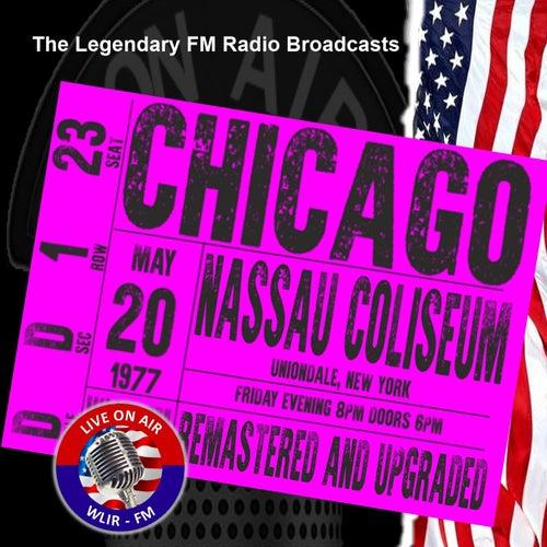 Legendary FM Broadcasts - Nassau Coliseum, NY 20th May 1977 von Chicago
