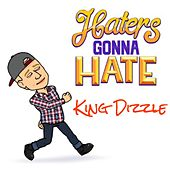 What Up Haters (feat. King Phyniox & Lado) by King Dizzle