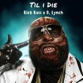 Til I Die by Rick Ross