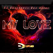 My Love de DJ Dangerous Raj Desai