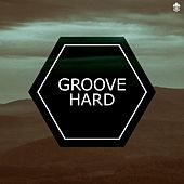 Groove Hard by Various Artists