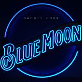 Blue Moon by Rachel Foxx