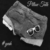 #Yeah by Pillowtalk