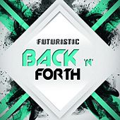 Back N Forth by Futuristic