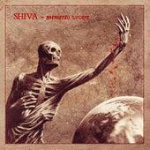 Memento Vivere by Shiva