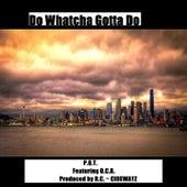 Do Whatcha Gotta Do (feat. O.C.B.) by P.O.T.